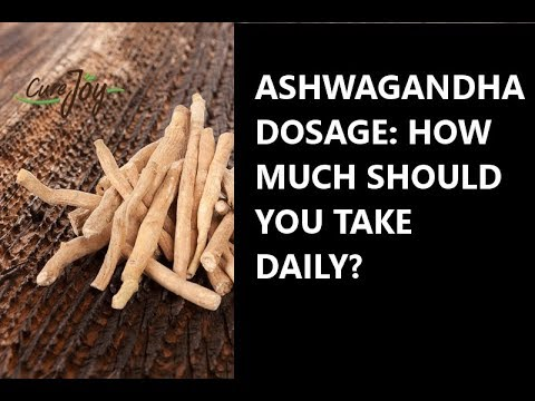 Ashwagandha Dosage: How Much Should You Take Daily?