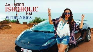 'Aaj Mood Ishqholic Hai' Full Audio with Lyrics