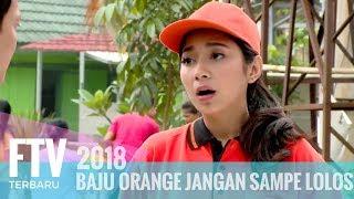 FTV Hardi Fadhilah & Dinda Kirana - Baju Orange Jangan Sampe Lolos