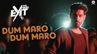 Dum Maro Dum Maro - Neha Kakkar | The Final Exit |Kunaal Roy K|Raftaar & Yasser Desai |Amjad Nadeem
