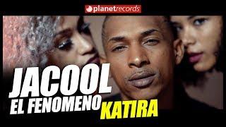 JACOOL EL FENOMENO - Katira [Video Oficial]