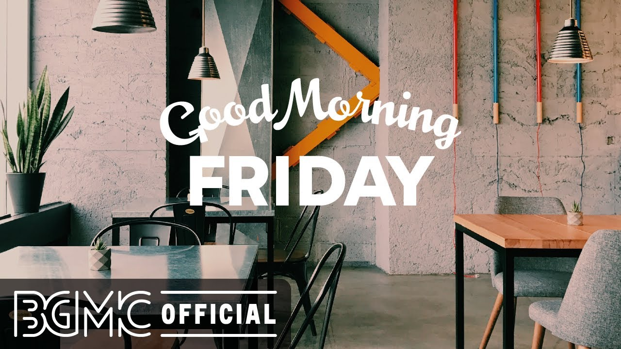 FRIDAY MORNING JAZZ: May Jazz & Cozy Bossa Nova Music for Happy Morning