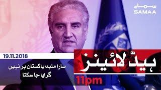 Samaa Headlines - 11PM - 19 November 2018