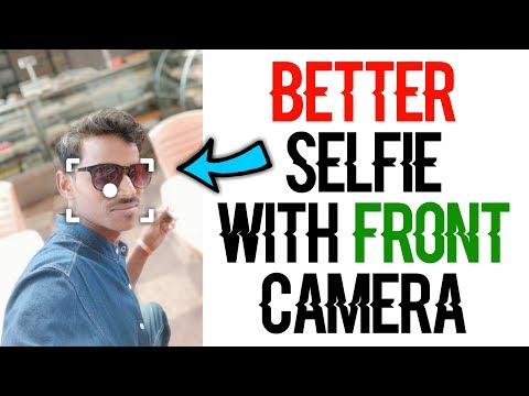 How to Take Better and Perfect Selfie at Any Time with Any Phone🔥