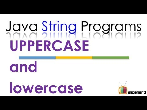 90 Java String toLowercase() and toUppercase() |