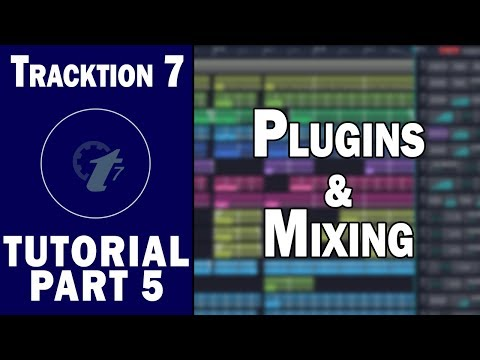Tracktion 7 Free DAW Tutorial (Part 5) – Plugins and Mixing