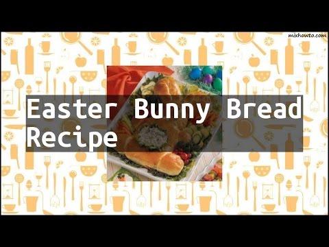 Recipe Easter Bunny Bread Recipe