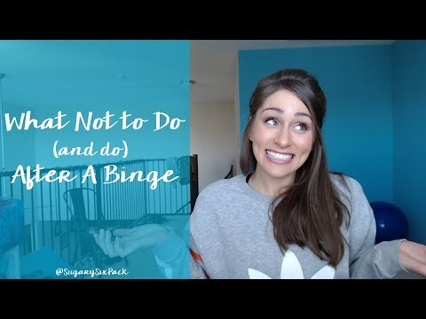 What Not to Do (and to do) After A Binge
