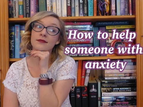 How to help someone with anxiety | Sophie Helyn