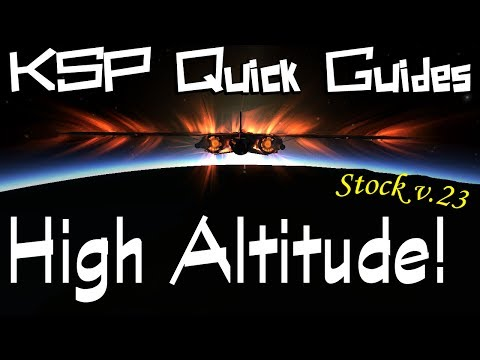 KSP Quick Guides: High Altitude Design and Flying - Stock v.23