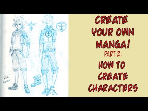 How To Create Characters - Create Your Own Manga Pt. 2.