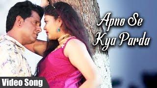 Apno Se Kya Parda Full Video Song   Badmash Rowdy   Latest Hindi Romantic Song