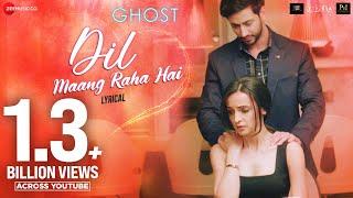 Dil Maang Raha Hai - Lyrical | Ghost | Vikram Bhatt, Sanaya Irani, Shivam B | Yasser Desai
