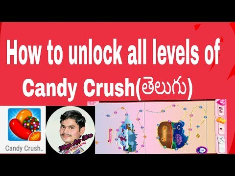 How to unlock all levels on Candy crush game in telugu