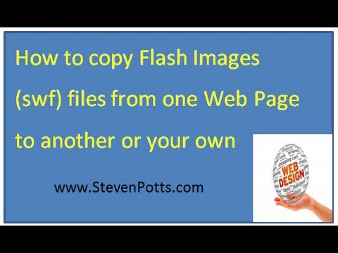 How to copy Flash Images swf files from one web page to another or your own - HOW TO VIDEO
