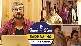 Badhaai Ho | Amit Ravindernath Sharma | Inside A Scene
