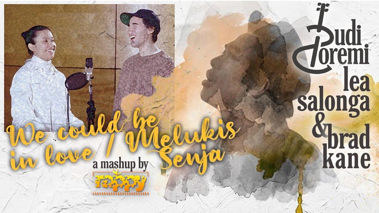 Download Lea Salonga & Brad Kane VS Budi Doremi - We Could Be In Love X Melukis Senja   Rappy Mashup MP3 Gratis