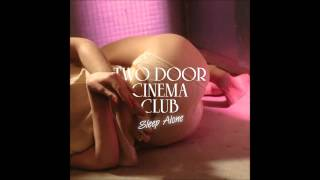Two Door Cinema Club - Sleep Alone HD