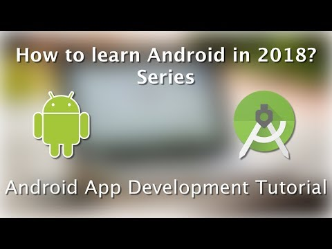 How to learn Android in 2018? - tutorial series overview
