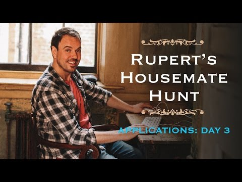 Rupert's Housemate Hunt - Applications: Day 3 | SpareRoom