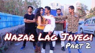 NAZAR LAG JAYEGI Part 2 Video Song   Millind Gaba, Kamal Raja   Songs 2018  