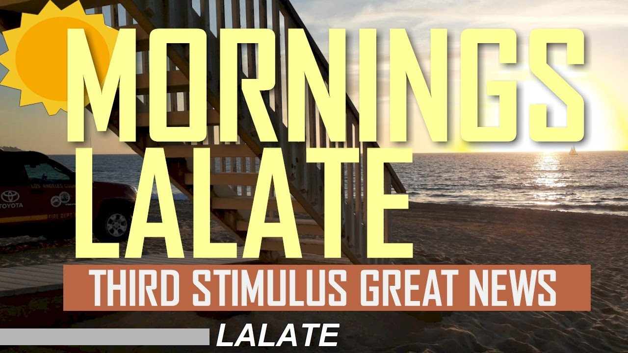 FINALLY! $1400 THIRD STIMULUS CHECK 3 & THIRD STIMULUS PACKAGE UPDATE! | MORNINGS LALATE