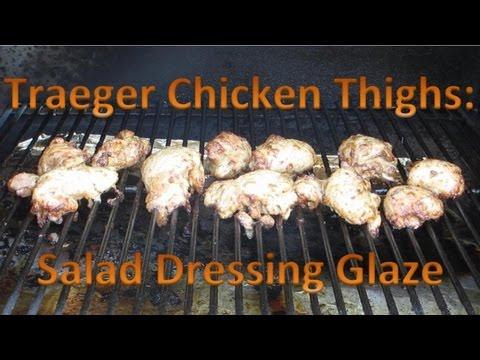 Traeger Chicken Thighs Salad Dressing Glaze