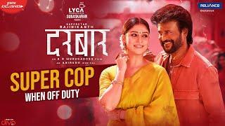 Super Cop When Off Duty | Darbar | Rajinikanth, Nayanthara | A.R. Murugadoss | In Cinemas Now