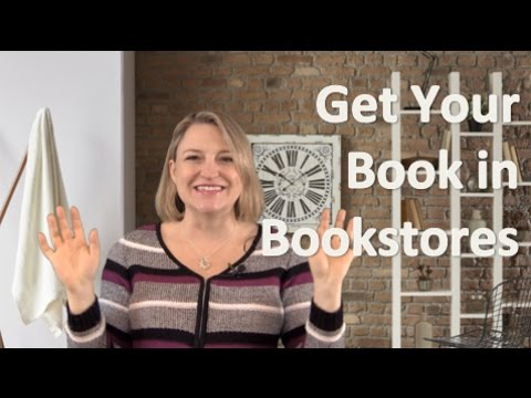 Getting Your Book in Bookstores - 3 Things to Do