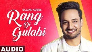 Rang Di Gulabi (Full Audio) | Sajjan Adeeb | Preet Hundal | Latest Punjabi Songs 2019
