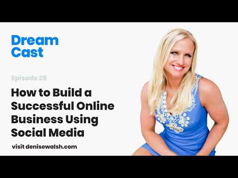 Dream Cast Episode 28 – How to Build a Successful Online Business Using Social Media with Tanya Conn