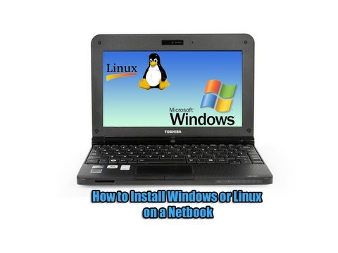 How to Install Windows or Linux on a Netbook