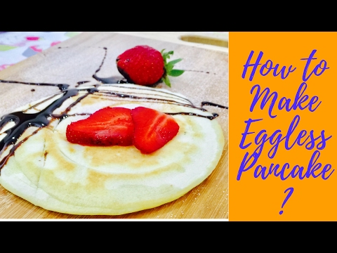 How to make Eggless Pancakes|Homemade Pancakes,Delicious Pancakes Recipe