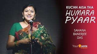 'Kuchh Aisa Tha Humara Pyaar' by Sahana Banerjee Das   Hindi Story   YourQuote Handpicked
