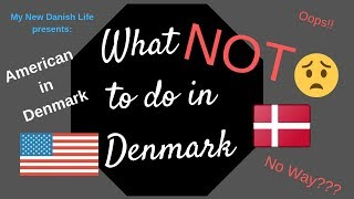 Download Top 10 Things NOT to do in Denmark/ Thoughts on Danish Culture Video