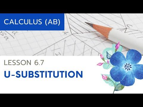 Calculus AB Lesson 6.7: U-Substitution
