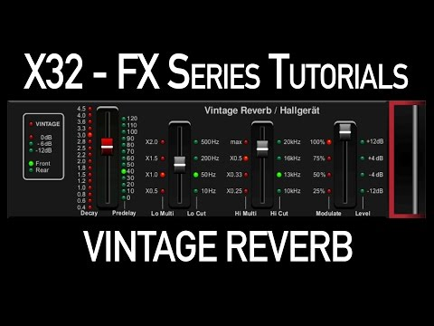 Behringer X32 Effects Tutorial Vintage Reverb