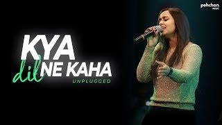 Kya Dil Ne Kaha - Unplugged Cover | Namita Choudhary