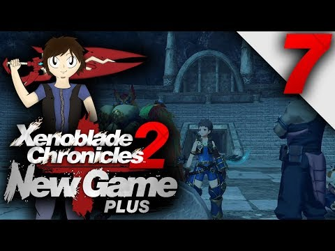 Let's Play: Xenoblade Chronicles 2 [New Game Plus] - Part 7