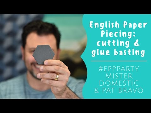 English Paper Piecing: Cutting & Glue Basting with Mister Domestic