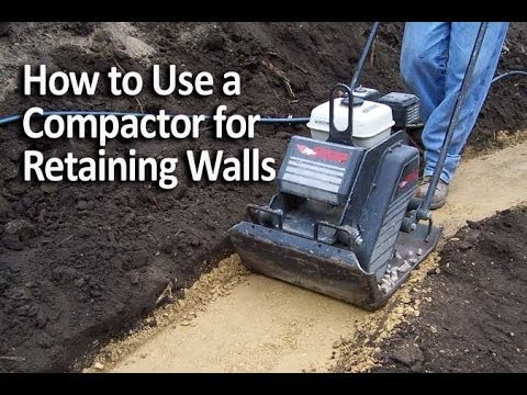 How to Use a Compactor for Retaining Walls