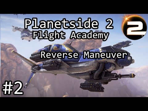 Planetside 2 - ESF Flight Academy #2 - Throttle Analog/Reverse Maneuver
