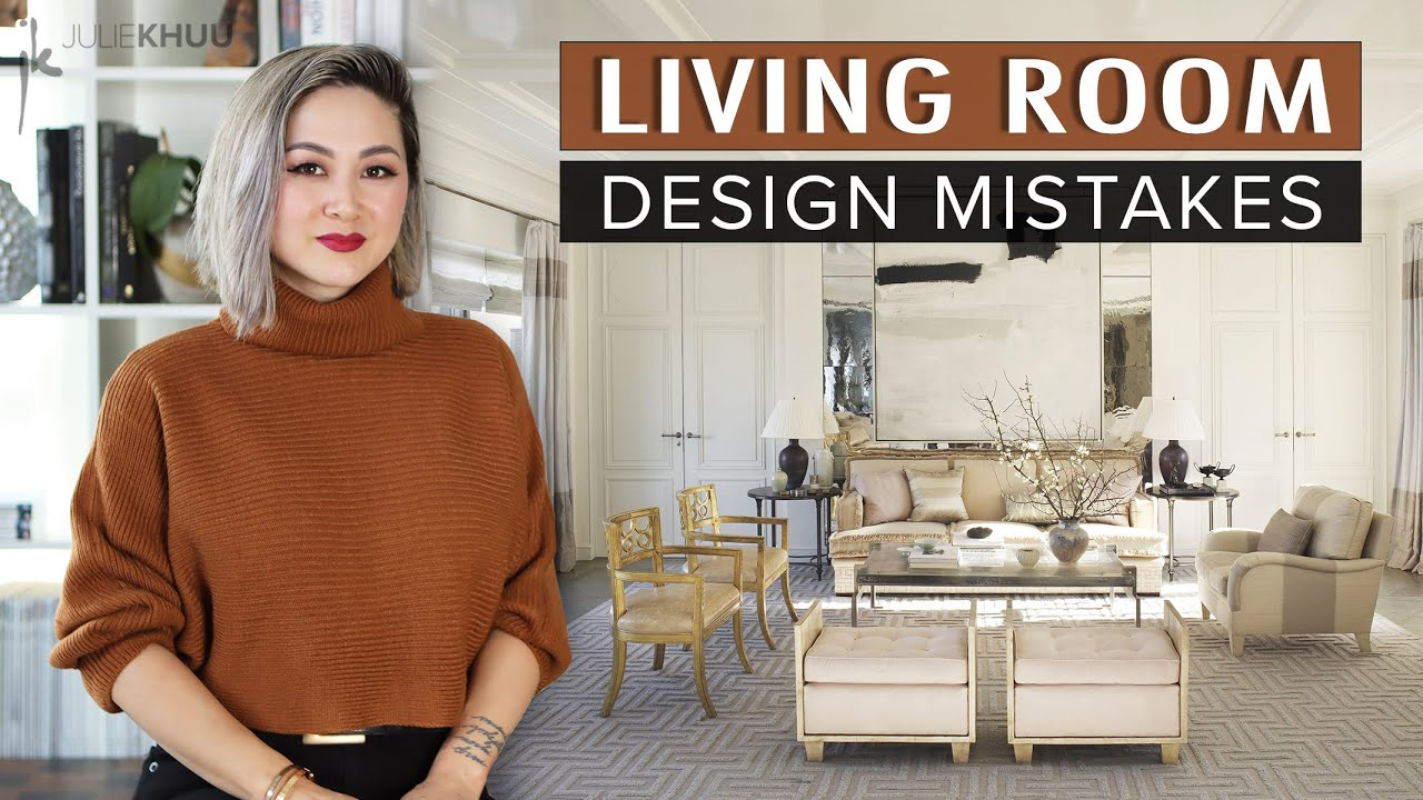 COMMON DESIGN MISTAKES | Living Room Design Mistakes and How to Fix Them | Julie Khuu