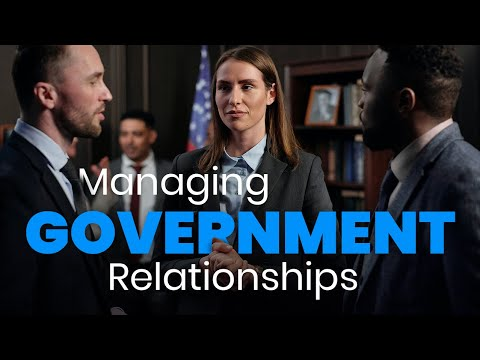 Public Affairs - Managing Government Stakeholder Relationships Effectively