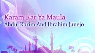 Abdul Karim, Ibrahim Junejo - Karam Kar Ya Maula - Sindhi Islamic Videos