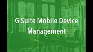 First Look: G Suite Mobile Device Management