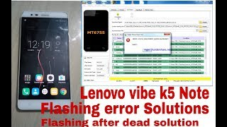 Lenovo Vibe K5 Note A7020a48 Flashing Error solved problem with
