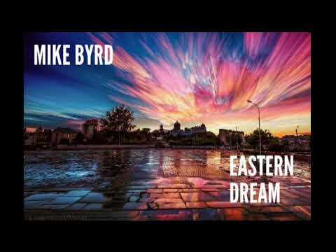 Deephouse, EDM, Electronica - EASTERN DREAM - MIKE BYRD