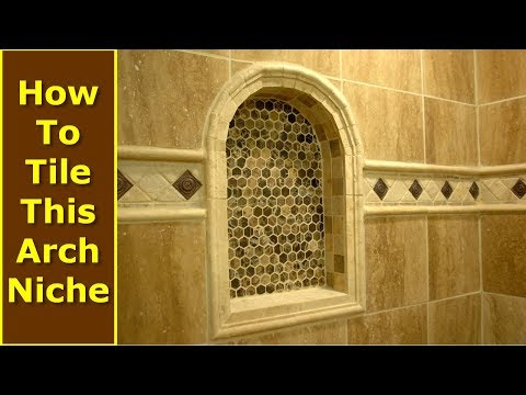 How to Build and Tile an Arch Niche for Your bathroom Shower Remodeling
