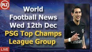 PSG Top Champions League Group - Wednesday 12th December  - PLZ World Football News
